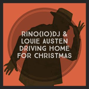 Rino(IO)DJ & Louie Austen - Driving Home For Christmas